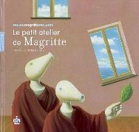Le petit atelier de Magritte