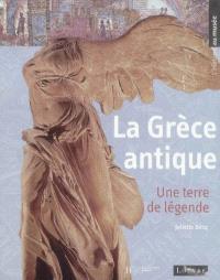 La Grèce antique : une terre de légende