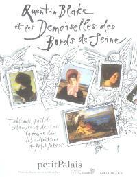 Quentin Blake et les demoiselles des bords de Seine : tableaux, pastels, estampes et dessins : la femme dans les collections du Petit Palais