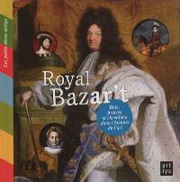 Royal bazar't : rois, princes et chevaliers dans l'histoire de l'art