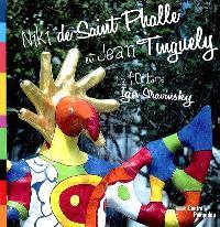 Niki de Saint Phalle et Jean Tinguely, la fontaine Igor-Stravinsky