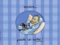Vincent... poste un selfie !