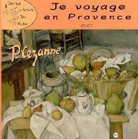 Je voyage en Provence avec P. Cézanne
