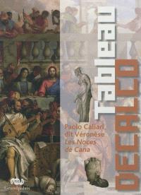Tableau décalco : Paolo Caliari dit Véronèse, Les noces de Cana