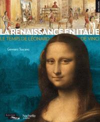 La Renaissance en Italie : au temps de Léonard de Vinci