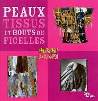 Peaux, tissus et bouts de ficelles : un parcours en zigzag dans les collections du Centre Pompidou