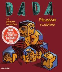 Dada. n° 65, Picasso sculpteur