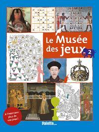Le musée des jeux. Volume 2