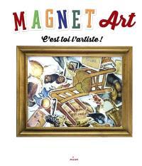 Magnet'art : c'est toi l'artiste !