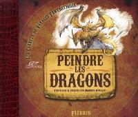Peindre les dragons : techniques et secrets d'un chasseur d'images