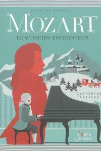 Mozart : le musicien enchanteur