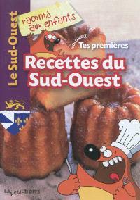 Tes premières recettes du Sud-Ouest. Volume 1