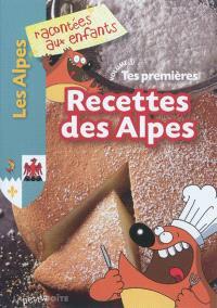 Tes premières recettes des Alpes. Volume 1