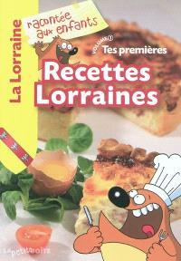 Tes premières recettes lorraines. Volume 1