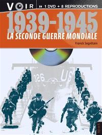 La Seconde Guerre mondiale : 1939-1945
