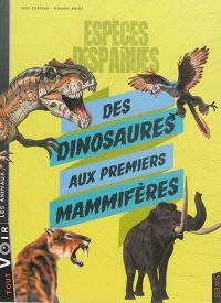 Espèces disparues : des dinosaures aux premiers mammifères