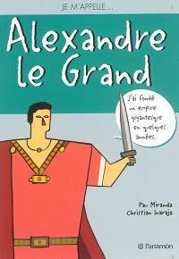 Je m'appelle Alexandre le Grand