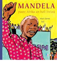 Mandela : paotr Afrika an holl livioù