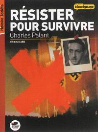 Résister pour survivre : Charles Palant