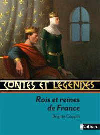 Rois et reines de France : contes et récits