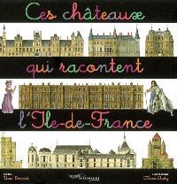 Ces châteaux qui racontent l'Ile-de-France