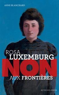 Rosa Luxemburg : non aux frontières