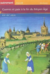 Guerres et paix à la fin du Moyen Age : XIVe-XVIe siècle