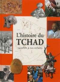 L'histoire du Tchad racontée à nos enfants : de la préhistoire à nos jours