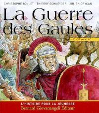 La guerre des Gaules : 58-51 av. J.-C.