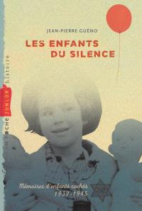 Les enfants du silence : mémoires d'enfants cachés, 1939-1945