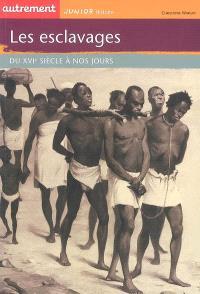 Les esclavages : du XVIe siècle à nos jours