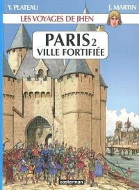 Les voyages de Jhen, Paris. Volume 2, Ville fortifiée