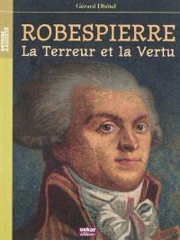 Robespierre : la Terreur et la vertu