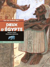 Sur les traces des dieux d'Egypte