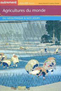 Agricultures du monde : du néolithique à nos jours