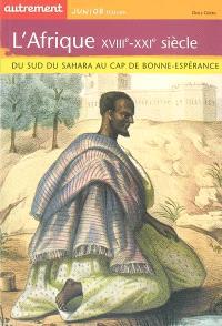L'Afrique, XVIIIe-XXIe siècle : du sud du Sahara au cap de Bonne-Espérance