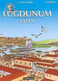 Les voyages d'Alix, Lugdunum = Lyon