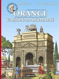 Les voyages d'Alix, Orange, Vaison-la-Romaine