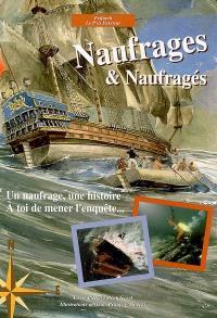 Naufrages et naufragés : un naufrage, une histoire, à toi de mener l'enquête...
