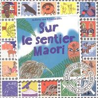 Sur les sentiers de la Terre. Volume 1, Sur le sentier maori