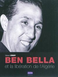 Ben Bella et la libération de l'Algérie