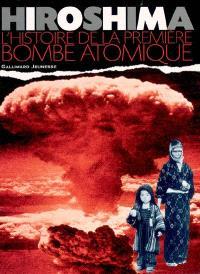 Hiroshima : l'histoire de la première bombe atomique