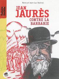 Jean Jaurès : contre la barbarie