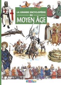La grande encyclopédie du Moyen Age