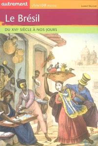 Le Brésil : du XVIe siècle à nos jours
