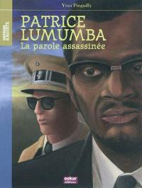 Patrice Lumumba : la parole assassinée