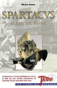 Spartacus : fléau de Rome