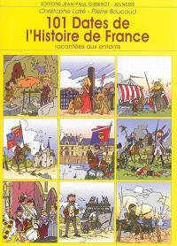 101 dates de l'histoire de France : racontées aux enfants
