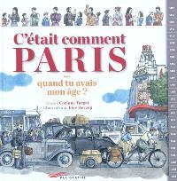 C'était comment Paris... : quand tu avais mon âge ?