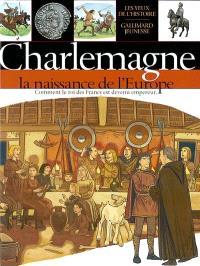 Charlemagne : la naissance de l'Europe : histoire de la France de Clovis (Ve siècle) à Hugues Capet (987)